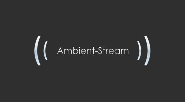AmbientStream